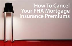 cancel FHA mortgageinsurance